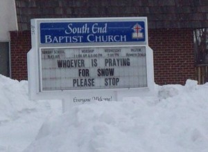Sign outside snowbound church - Whoever is praying for snow please stop