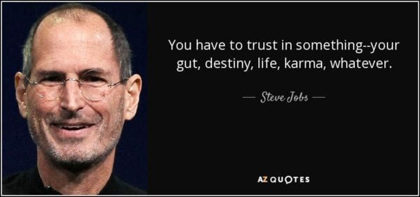 quote-you-have-to-trust-in-something-your-gut-destiny-life-karma-whatever-steve-jobs-105-97-99