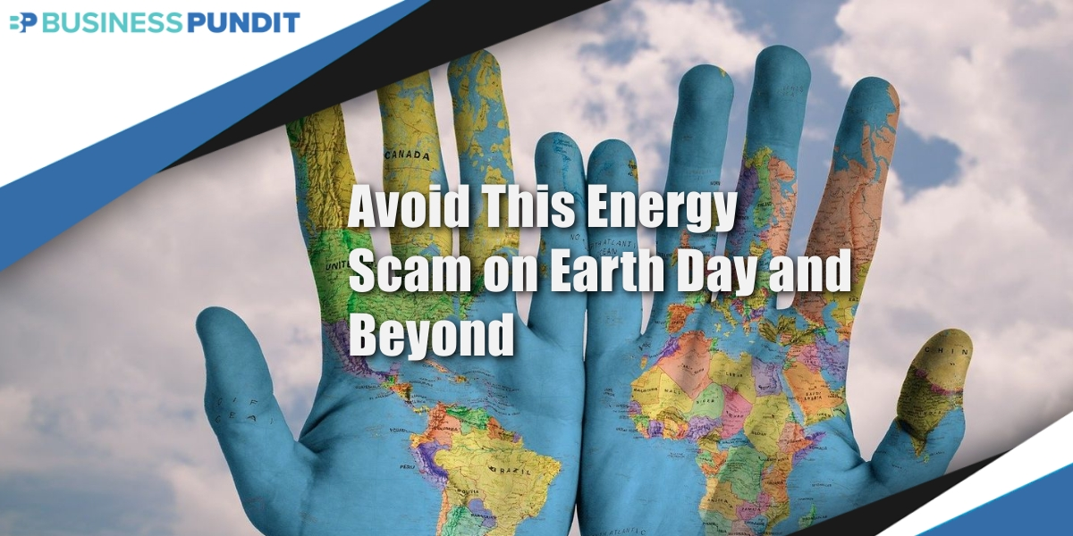 Energy Scam on Earth Day