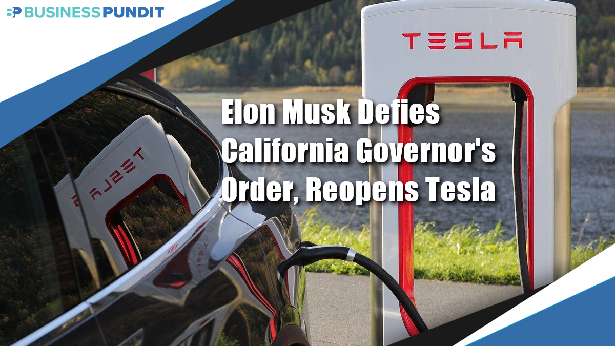Elon Musk Defies California Governor's Order, Reopens Tesla