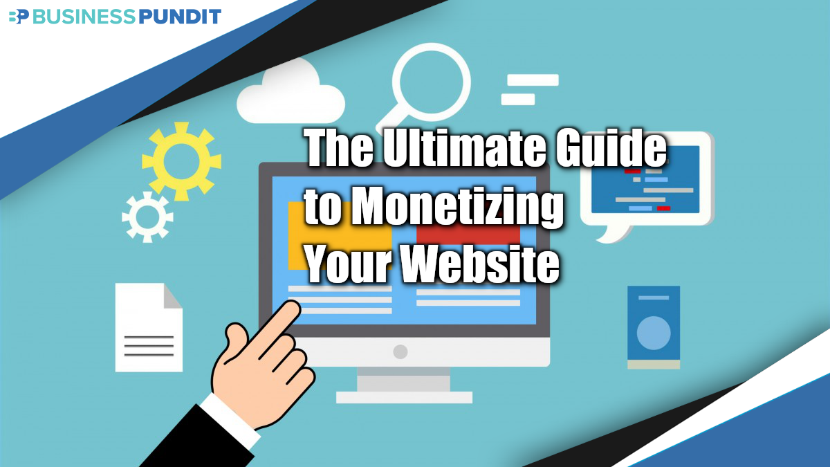 The Ultimate Guide to Monetizing Your Website
